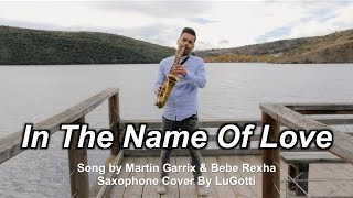 In The Name Of Love - Martin Garrix & Bebe Rexha (Saxophone Cover By LuGotti)