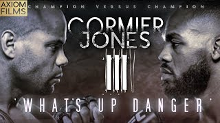 DANIEL CORMIER VS JON JONES 3 'WHAT'S UP DANGER' PROMO, UFC, 2019, MMA, TRILOGY, TITLE FIGHT