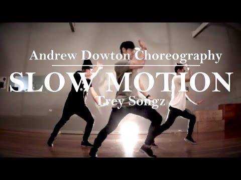 """Slow Motion"" - Trey Songz | Andrew Dowton Choreography"