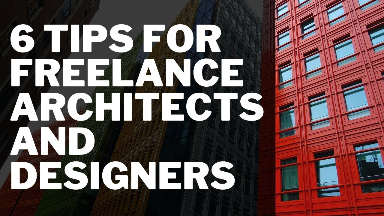 6 Tips For Freelance Architects And Designers Youtube