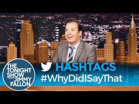 Hashtags: #WhyDidISayThat