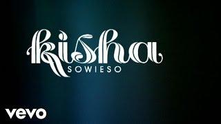 Kisha - Sowieso
