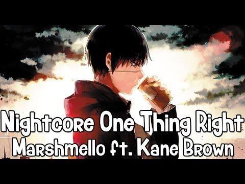 Nightcore - One Thing Right (Marshmello Ft. Kane Brown) - (Lyrics)