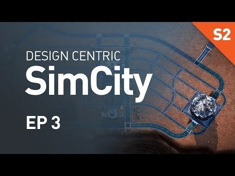 EP 3 - Road Layouts are Hard (Design Centric SimCity Cities of Tomorrow - Season 2)