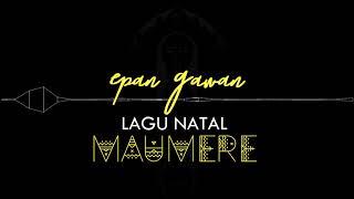 LAGU NATAL VERSI MAUMERE - EPAN GAWAN