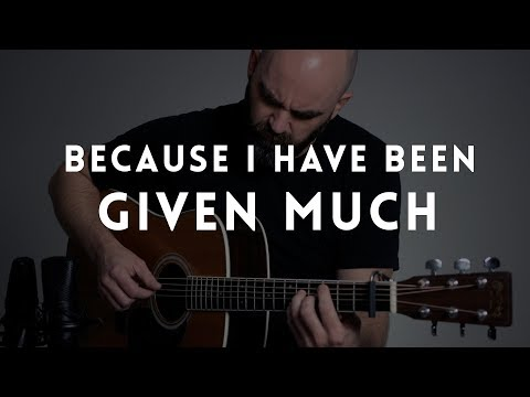 Because I Have Been Given Much - Mormon Guitar