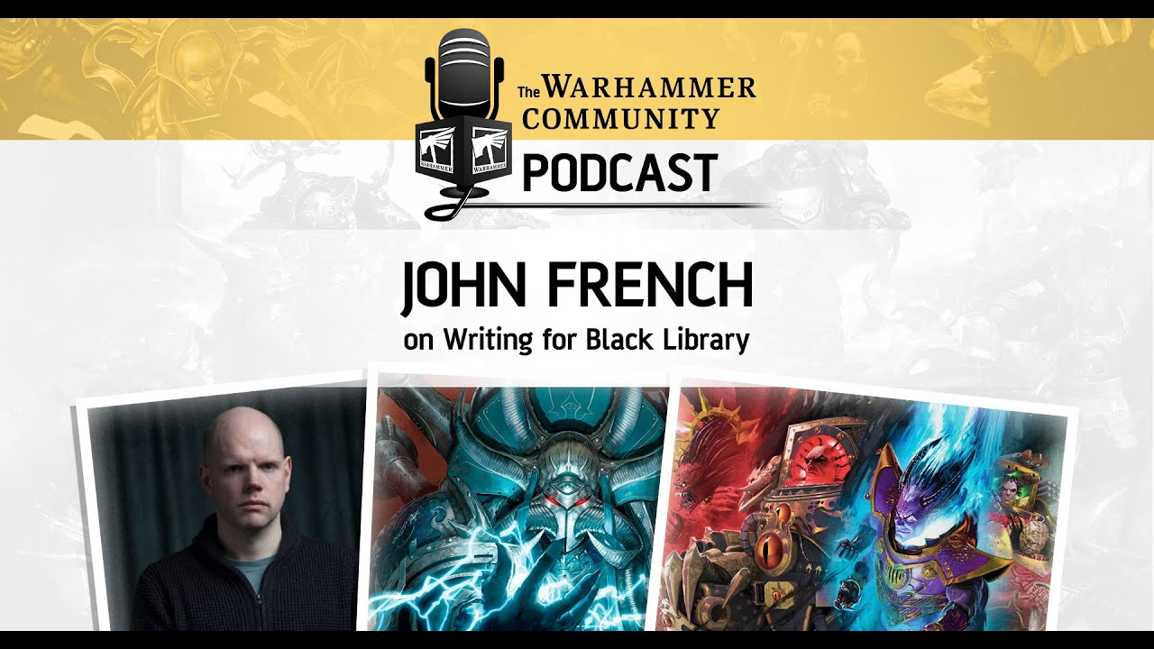 The Warhammer Community Podcast: Episode 9 – John French