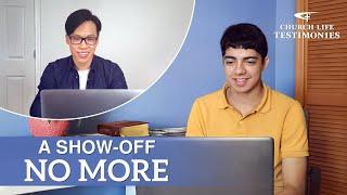"2021 Christian Testimony Video | ""A Show-off No More"""