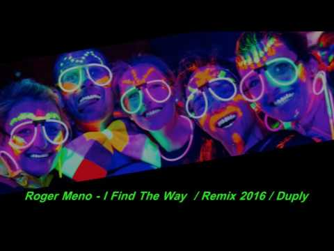 Roger Meno - I Find The Way / Remix 2016 / Duply