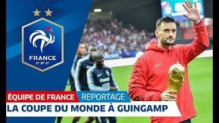 La Coupe du Monde avec les Bleus à Guingamp, Equipe de France I FFF 2018