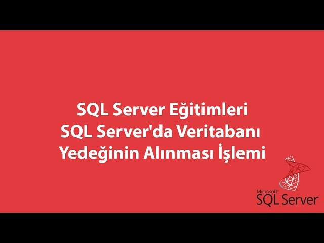 SQL Server'da Veritabanı Yedeğinin Alınması İşlemi