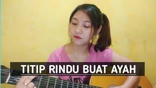 Titip Rindu Buat Ayah / Ebid G Ade //COVER  Mega Caramel