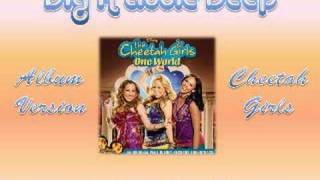 02 Dig A Little Deeper - Cheetah Girls OW [Full CD Version with Lyrics]