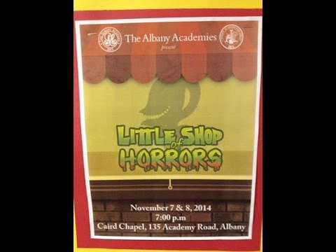 The Albany Academies' Little Shop of Horrors (Full Show)