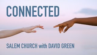 Connected - January 31, 2021 - David Green