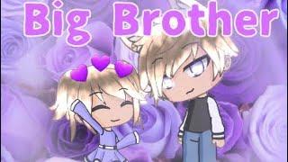 ||Big brother (glmm/gacha life mini movie)