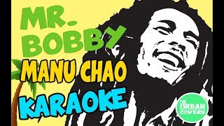 Mr. Bobby ✪ Manu Chao (KARAOKE / LYRICS / COVER)