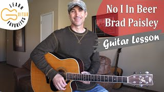 No I In Beer - Brad Paisley - Guitar Lesson | Tutorial