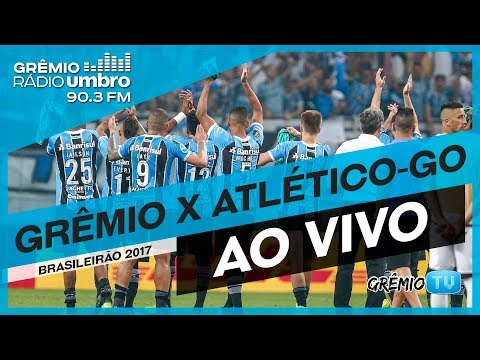 [AO VIVO]  Grêmio x Atlético-GO (Brasileirão 2017) l GrêmioTV