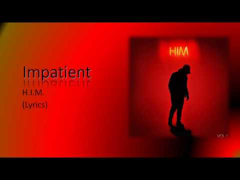 H.I.M. - Impatient (Lyrics)