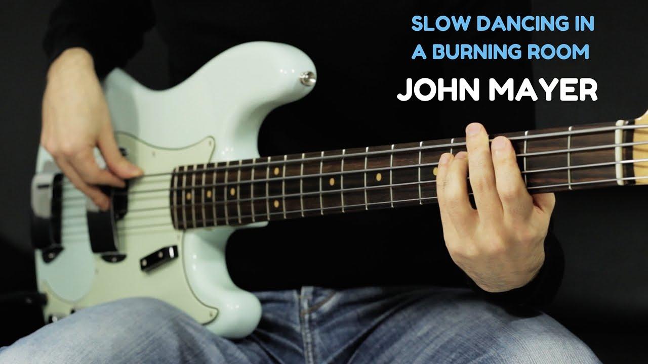 John Mayer Slow Dancing In A Burning Room Bass Cover Bruno Tauzin Youtube
