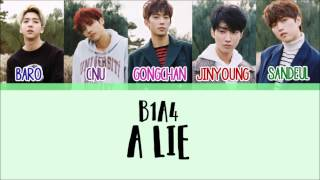 B1A4 - A Lie (거짓말이야) [Han/Rom/Eng] Picture + Color Coded Lyrics