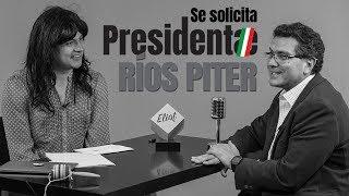 Entrevista de Trabajo - RÍOS PITER ♛ #SeSolicitaPresidente