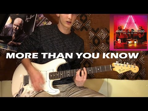 Axwell Λ Ingrosso - More Than You Know - Electric Guitar Cover by marcyx_Tv