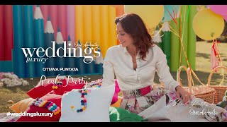 """8 - Weddings Luxury stagione 2019 - Puntata 8 """"Real Party"""""""