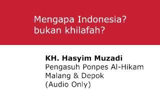 KH  Hasyim Muzadi - Mengapa Indonesia Bukan Khilafah?
