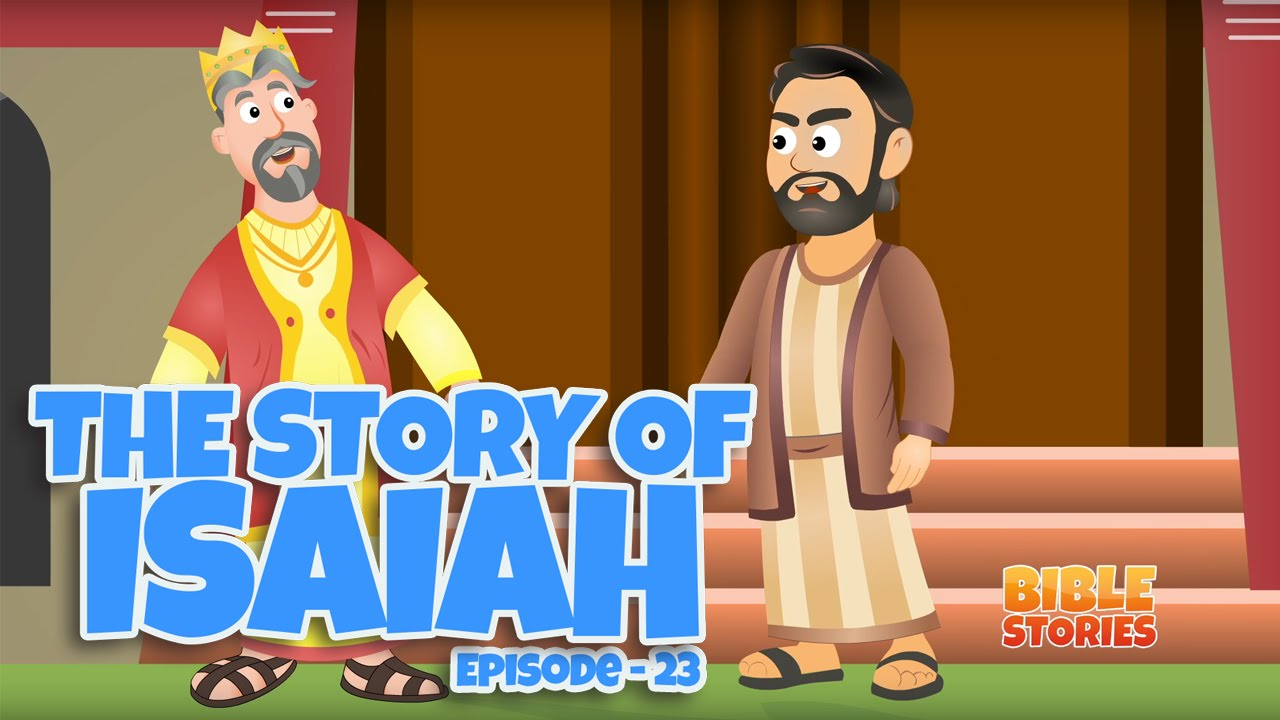 bible stories for kids the story of isaiah episode 23 youtube