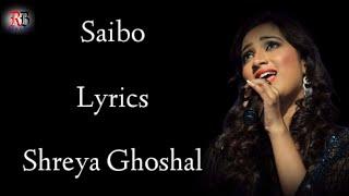 Saibo Lyrics   Shreya Ghoshal   Priya Saraiya   Sachin jigar   Shor In The City    RB Lyrics