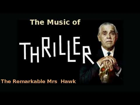 Thriller ~ The Remarkable Mrs  Hawk 1961 music by Morton Stevens