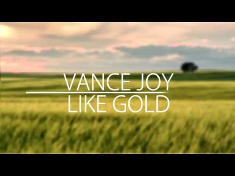 Like Gold (LYRICS) - Vance Joy