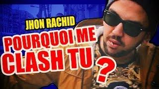 Pourquoi Me Clash Tu ? (Jhon Rachid Prod Missak)