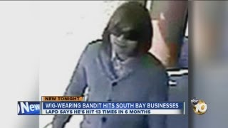 Wig-wearing robber hits more than a dozen Southern California businesses, including 2 in Chula Vista