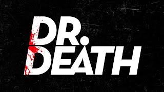 Dr. Death | Trailer