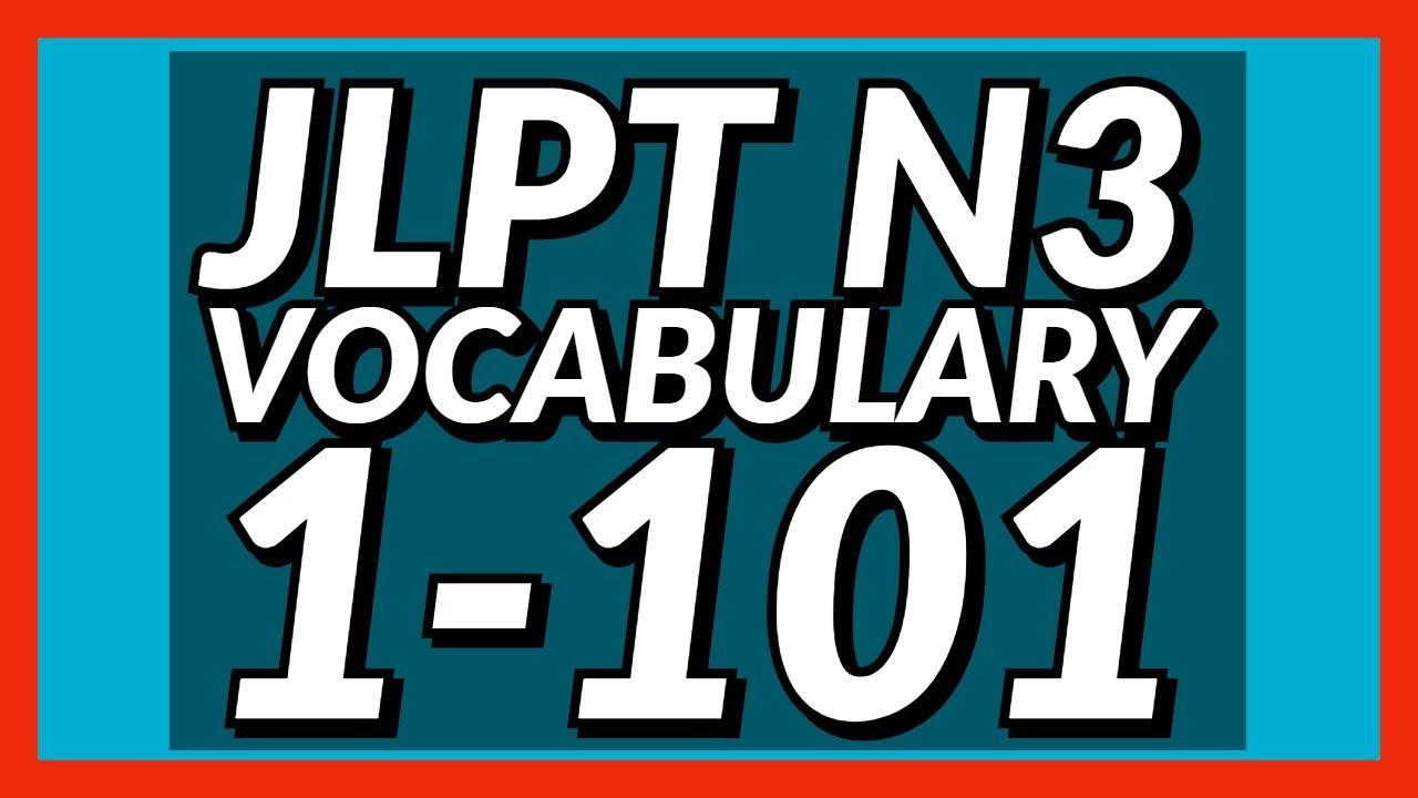 Study JLPT N3 Vocabulary 1-100