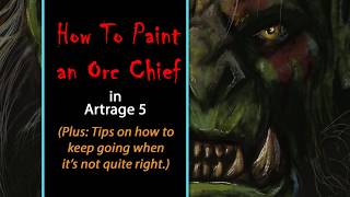 Fantasy Art: Orc Chieftain How To Fantasy Paint in Artrage 5