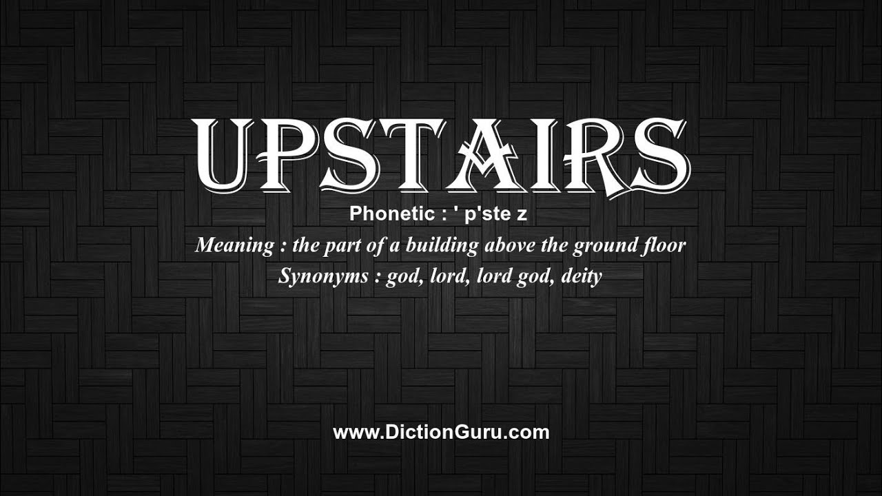 How to Pronounce upstairs with Meaning