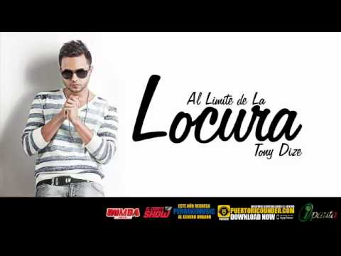 Al Limite De La Locura - Tony Dize (NUEVO) (ORIGINAL)