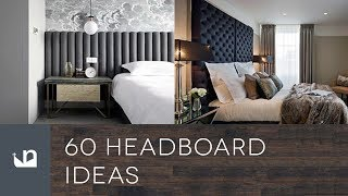 60 Headboard Ideas
