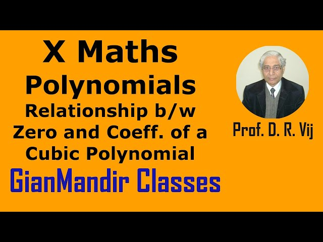 X Maths | Polynomials | Relationship b/w Zero and Coeff. of a Cubic Polynomial by Preeti Ma'am