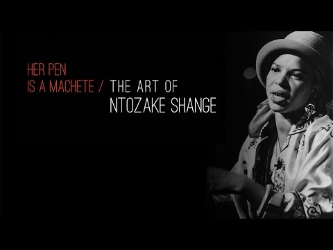 Her Pen is a Machete: The Art of Ntozake Shange