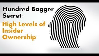 Hundred Bagger Secrets: High Levels of Insider Ownership