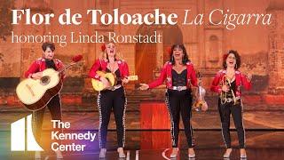 "Flor de Toloache - ""La Cigarra"" (Linda Ronstadt Tribute)   2019 Kennedy Center Honors"