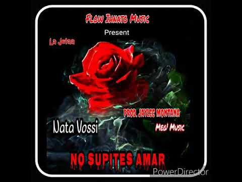 Nata Vossi - No Supites Amar  (Prod: Meg Music)