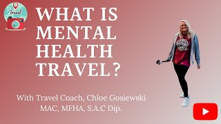 What is Mental Health Travel?