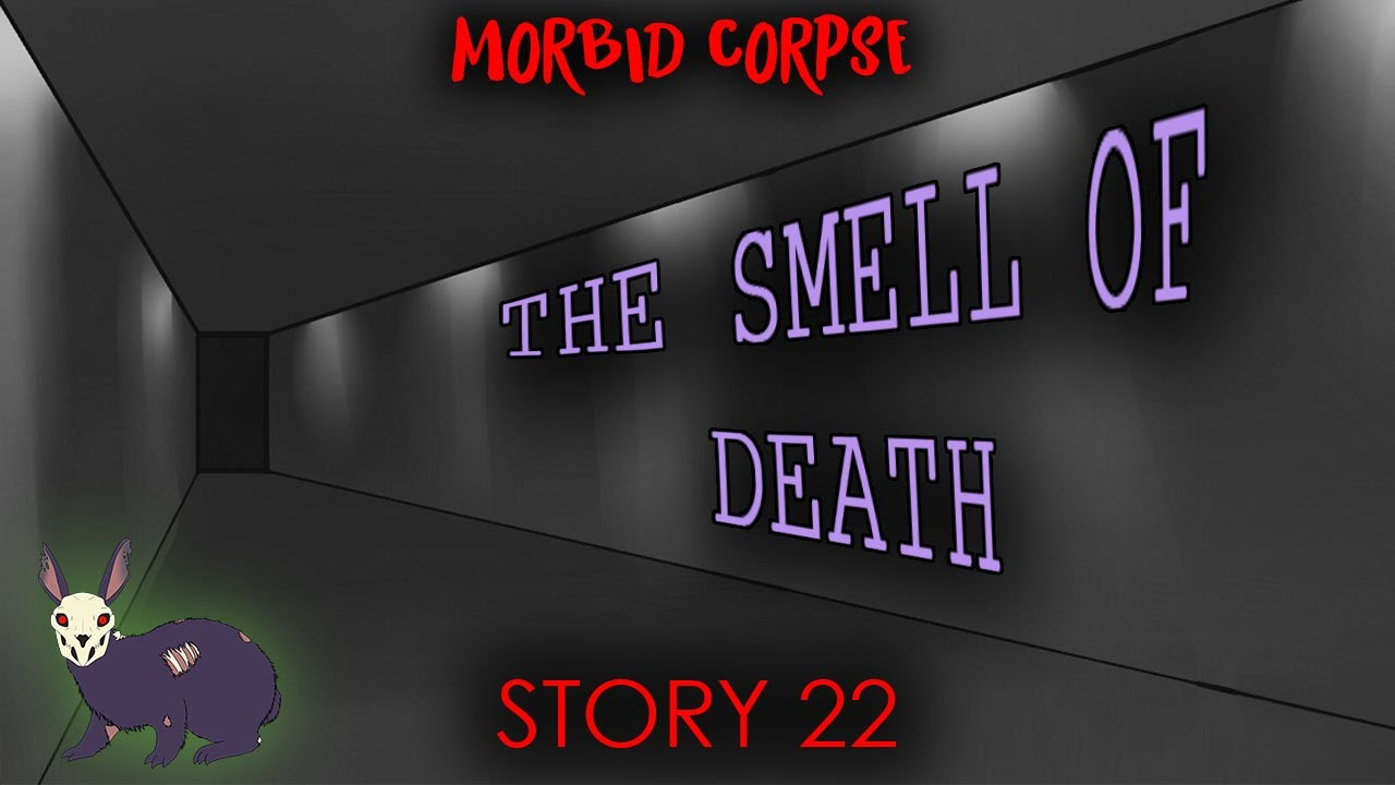 'The Smell of Death' | Story 22 [MoCo]