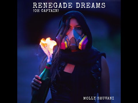 Renegade Dreams (Oh Captain) Molly Shuvani OFFICIAL Music Video